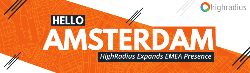 HighRadius Expands EMEA Presence, Opens New Office in Amsterdam
