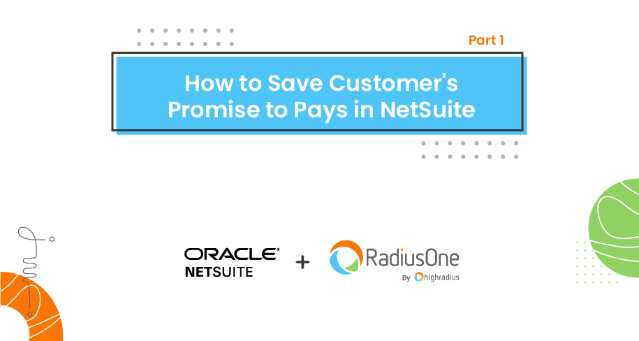 How to Save Customer's Promise to Pays in NetSuite