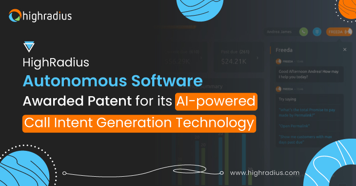 HighRadius Autonomous Software Awarded Patent for its AI-Powered Call Intent Generation Technology